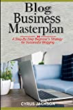 Blog Business MasterPlan: A Step by Step Beginner's Strategy For Successful Blogging (English Edition)