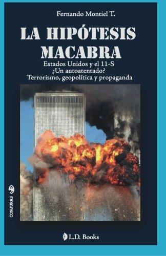 La hipotesis macabra: Estados Unidos y el 11-S (Conjuras)
