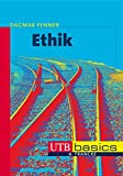 Ethik: Wie soll ich handeln? (utb basics, Band 2989)