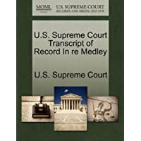 U.S. Supreme Court Transcript of Record in Re Medley - Re Medley