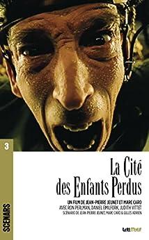 Descargar En Elitetorrent La Cité des enfants perdus: Scénario du film (Scénars t. 3) Kindle A PDF