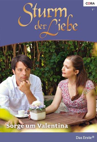 Sturm der Liebe 66: Sorge um Valentina [Kindle Edition]