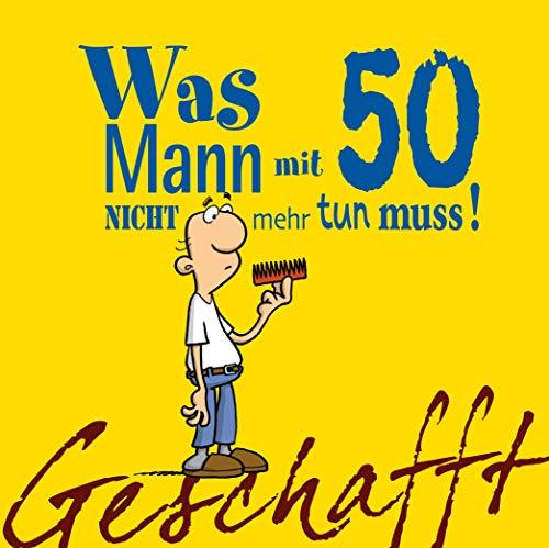 Geschafft: Geschafft! Was Mann mit 50 nicht mehr tun muss!