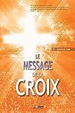 le message de la croix the message of the cross french
