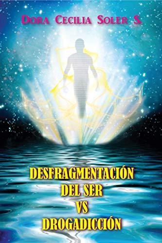 Desfragmentacion del Ser vs Drogadiccion por Dora Soler