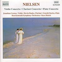 Nielsen, C.: Violin Concerto / Clarinet Concerto / Flute Concerto