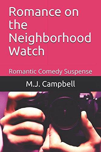 Romance on the Neighborhood Watch: Romantic Comedy Suspense