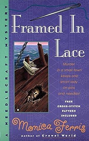 Framed in Lace (Needlecraft Mysteries (Berkley Paperback)) by Monica Ferris (1998-12-31)