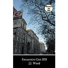 Encuentro Con ISIS (Spanish Edition)