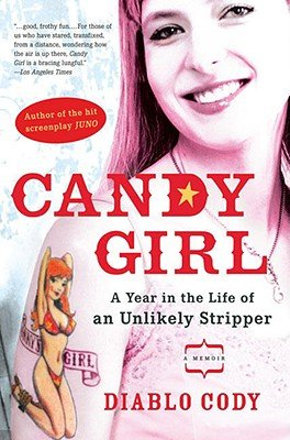 Candy Girl - A Year In The Life Of An Unlikely Stripper