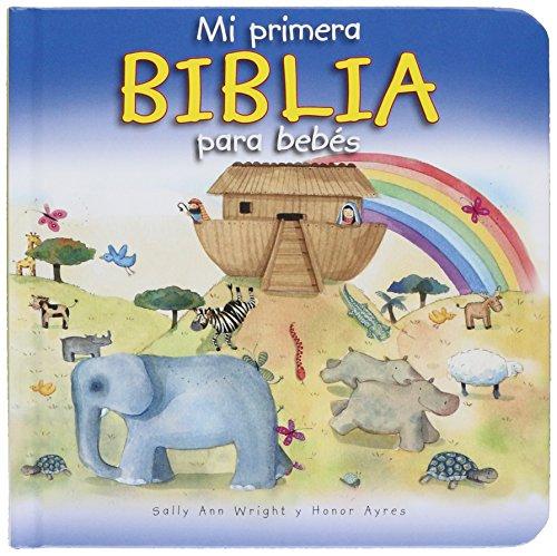 Mi Primera Biblia Para Bebés por Sally Wright