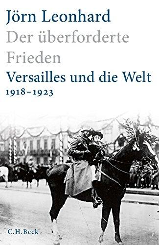 Der überforderte Frieden: Versailles und die Welt 1918-1923 (La Historia De Usa)