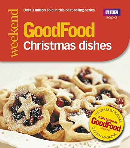Good Food Magazine: 101 Christmas Dishes: Tried-and-Tested Recipes (GoodFood