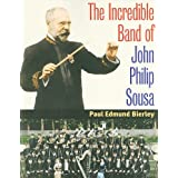 The Incredible Band of John Philip Sousa (Music in American Life (Paperback))