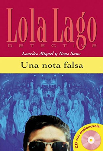 Una nota falsa. Serie Lola Lago. Libro + CD (Ele- Lecturas Gradu.Adultos)