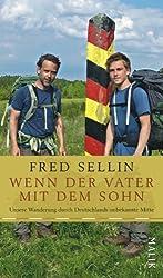 Wenn der Vater mit dem Sohn: Unsere Wanderung durch Deutschlands unbekannte Mitte