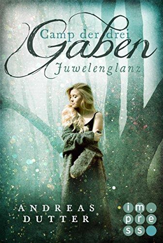 Camp der drei Gaben 1: Juwelenglanz (Juwelen Klassiker)