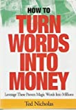 Telecharger Livres How to Turn Words Into Money Leverage These Proven Magic Words Into Millions (PDF,EPUB,MOBI) gratuits en Francaise