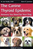 The Canine Thyroid Epidemic Answers You Need For Your Dog