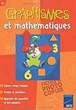 Graphismes et mathématiques PS - Espace, temps, logique, formes et grandeurs, approche des quantités et des nombres