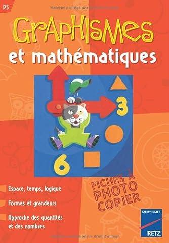 Graphismes et mathématiques PS : Espace, temps, logique, formes et