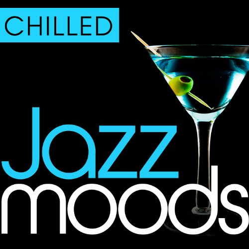Chilled Jazz Moods - 40 Timeless Essential Grooves