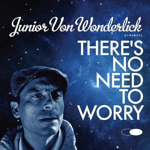 No Need Song Dj Punjab: There's No Need To Worry By Junior Von Wonderlick On
