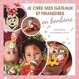 """Afficher """"Je crée mes gâteaux et friandises en bonbons"""""""