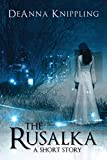 Front cover for the book The Rusalka by DeAnna Knippling