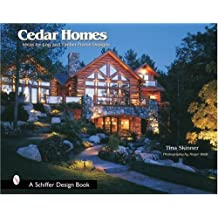 Cedar Homes: Ideas for Log & Timber Frame Designs (Schiffer Design Books) by Tina Skinner (2007-07-01)