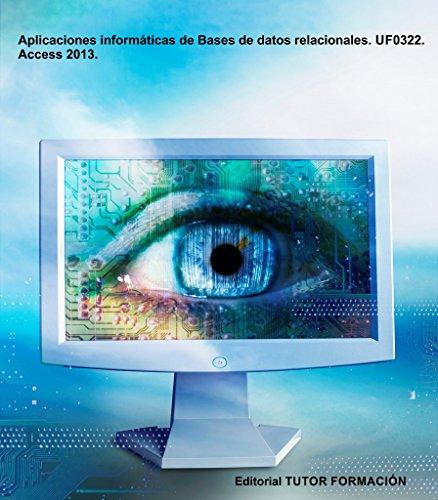 Aplicaciones informáticas de Bases de datos relacionales. UF0322. Access 2013