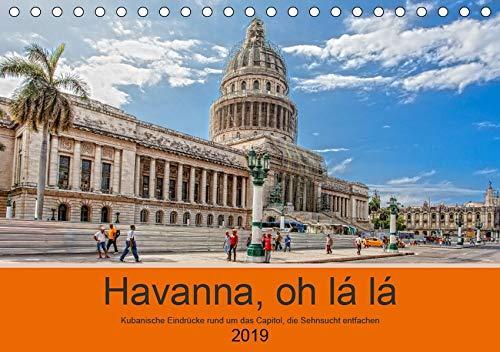 Havanna o la la (Tischkalender 2019 DIN A5 quer): Eindrücke rund um das kubanische Capitol in Havanna (Monatskalender, 14 Seiten ) (CALVENDO Orte)