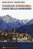 Itinerari imperdibili. Laghi della Lombardia