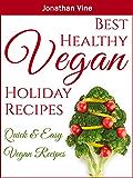 Best Healthy Vegan Holiday Recipes: Christmas recipes (Quick & Easy Vegan Recipes) (English Edition)