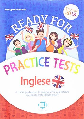 Ready for practice tests. Attivit guidata per lo sviluppo delle competenze secondo la metologia INVALSI
