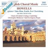 Howells: Requiem / Take Him, Earth, For Cherishing