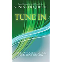 Tune In: Let Your Intuition Guide You to Fulfilment and Flow