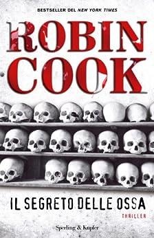 Il segreto delle ossa (Pandora) di [Cook, Robin]