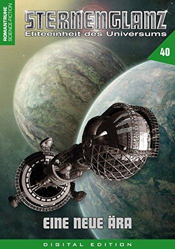 STERNENGLANZ – Eliteeinheit des Universums 40: Eine neue Ära