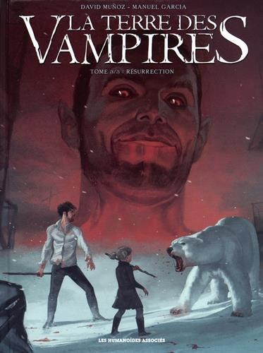 La terre des vampires, Tome 3 : Résurrection