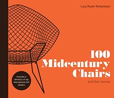 100 Midcentury Chairs: And Their Stories produced by Pavilion Books - quick delivery from UK.