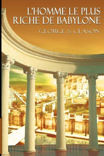 L'homme Le Plus Riche De Babylone par George Samuel Clason