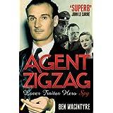 Agent Zigzag: The True Wartime Story of Eddie Chapman: Lover, Traitor, Hero, Spy by Ben Macintyre (2007-06-04)
