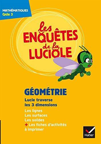 Les enquêtes de la luciole Cycle 3 - Géométrie : Lucie traverse les 3 dimensions - DVD