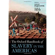 The Oxford Handbook of Slavery in the Americas (Oxford Handbooks in History)
