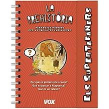 Els supertafaners / La prehistòria (Vox - Infantil / Juvenil - Català - A Partir De 5/6 Anys - Els Supertafaners)