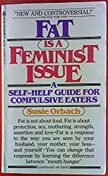 Fat is a Feminist Issue. A Self-Help Guide For Compulsive Eaters.