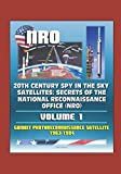 20th Century Spy in the Sky Satellites: Secrets of the National Reconnaissance Office (NRO) Volume 1 - Gambit Photoreconnaissance Satellite 1963-1984