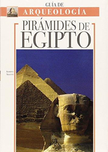 Piramides de Egipto - Guia de Arqueologia por Alberto Siliotti