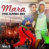 Mara - The Zumba Mix, Vol.1